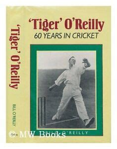 Tiger O Reilly Sixty Years Of Cricket