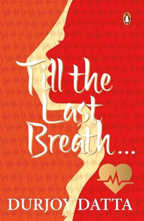 Read Till The Last Breath By Durjoy Datta Epub Archive Online