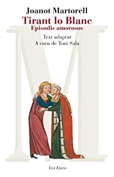Tirant lo Blanc. Episodis amorosos. Text adaptat: Inclou recurs digital (LES EINES) (Catalan Edition)