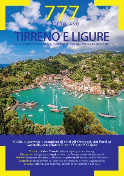 Tirreno E Ligure Da Ventimiglia A Reggio Calabria Arcipelago Toscano Isole Flegree E Pontine Portolano 777 Porti E Ancoraggi