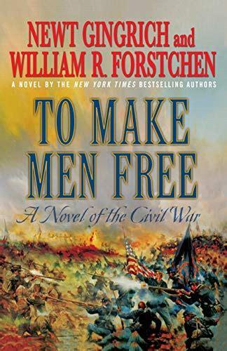 To Make Men Free A Novel Of The Civil War George Washington