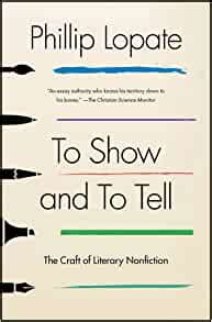 To Show and to Tell: The Craft of Literary Nonfiction