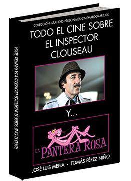 Todo El Cine Sobre El Inspector Clouseau Y La Pantera Rosa