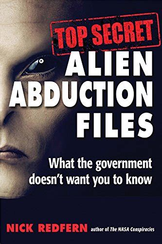 Top Secret Alien Abduction Files What The Government Doesn T Want You To Know