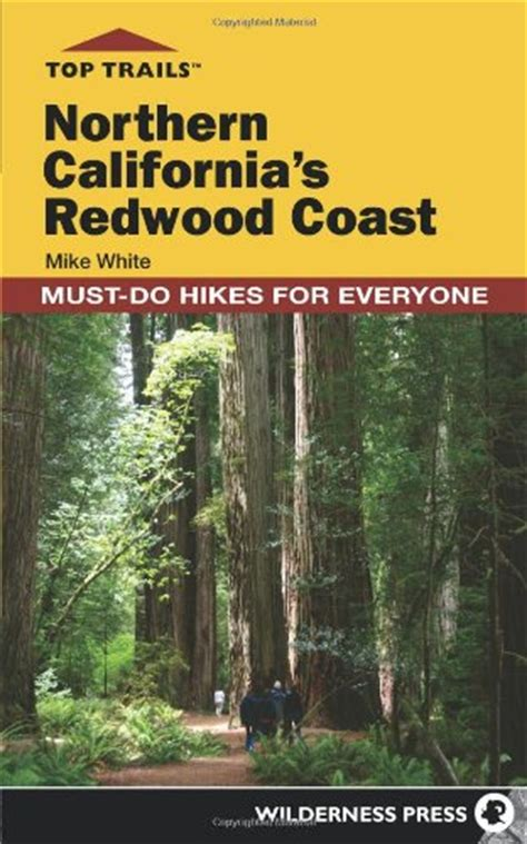 Top Trails Northern California S Redwood Coast Must Do Hikes For Everyone