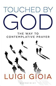 Touched By God The Way To Contemplative Prayer English Edition