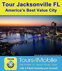 Tour Jacksonville Fl America S Best Value City A Self Guided Walking Driving Tour Tours4mobile Book 329 English Edition