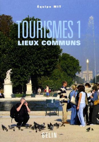 Tourismes Tome 1 Lieux Communs
