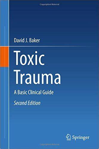 Toxic Trauma A Basic Clinical Guide
