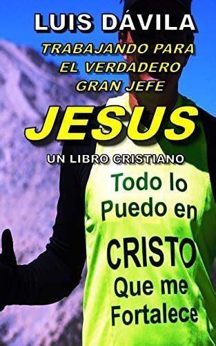 Trabajando Para El Gran Jefe Jesus Un Libro Cristiano No 12