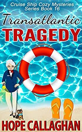 Transatlantic Tragedy A Cruise Ship Mystery Cruise Ship Christian Cozy Mysteries Series Book 16 English Edition