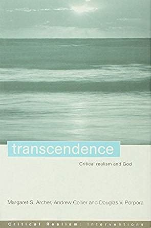 Transcendence Critical Realism And God Critical Realism Interventions Routledge Critical Realism English Edition