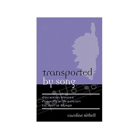 Transported by Song: Corsican Voices from Oral Tradition to World Stage (Europea: Ethnomusicologies & Modernities)
