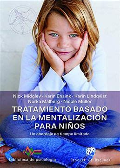 Tratamiento Basado En La Mentalizacion Para Ninos 241 Biblioteca De Psicologia