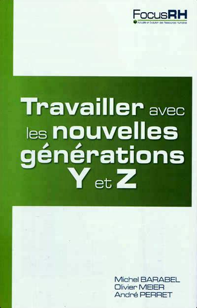 Travailler Avec Les Nouvelles Generations Y Et Z