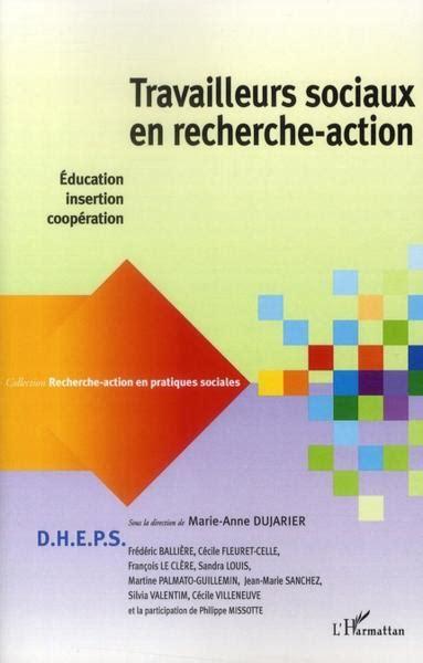 Travailleurs sociaux en recherche-action: Education, insertion, coopération (Recherche-action en pratiques sociales)