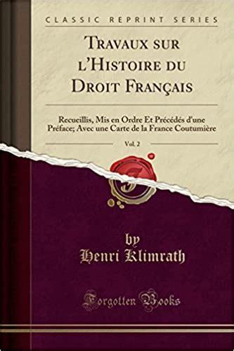 Travaux Sur L Histoire Du Droit Francais Volume 2