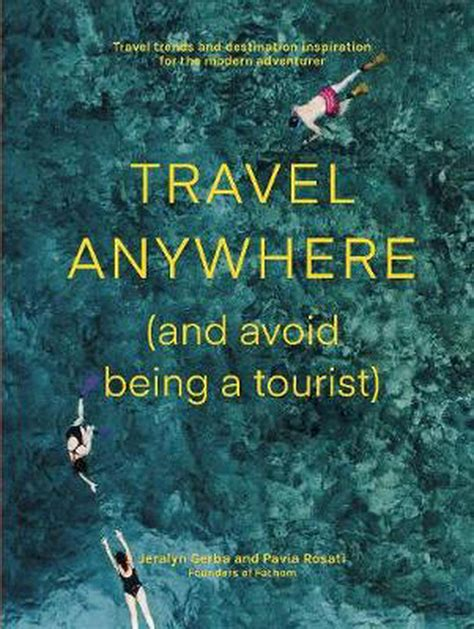 Travel Anywhere And Avoid Being A Tourist