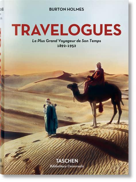 Travelogues Le Plus Grand Voyageur De Son Temps 1892 1952 Bibliotheca Universalis