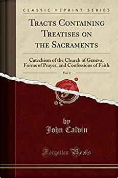 Treatises on the Sacraments: Calvin's Tracts: Vol III