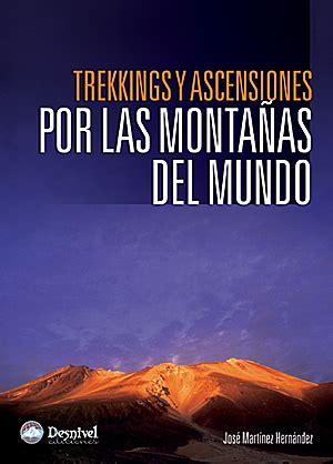 Trekkings Y Ascensiones Por Las Montanas Del Mundo