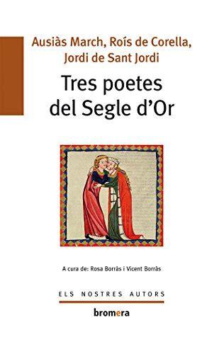 Tres Poetes Del Segle D Or Els Nostres Autors