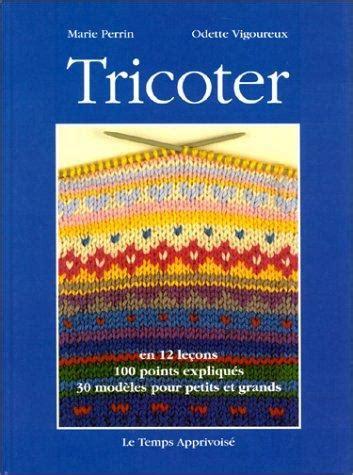 Tricoter En 12 Lecons 30 Modeles Pour Petits Et Grands
