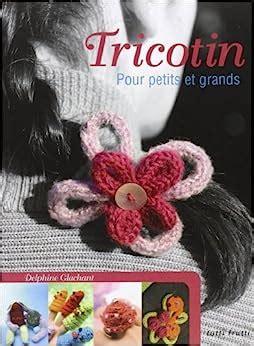 Tricotin : Pour petits et grands
