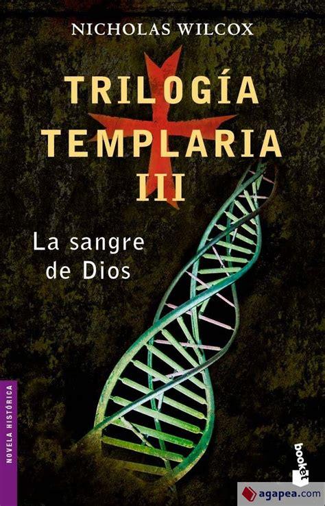 Trilogia Templaria Iii La Sangre De Dios 3