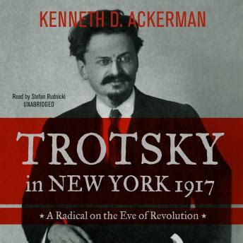 Trotsky In New York 1917 A Radical On The Eve Of Revolution