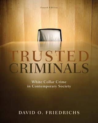 Trusted Criminals White Collar Crime In Contemporary Society
