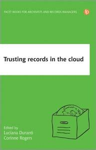 Trusting Records In The Cloud The Creation Management And Preservation Of Trustworthy Digital Content