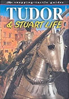 Tudor and Stuart Life (Snapping Turtle Guides)