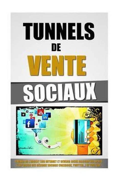Tunnels De Vente Sociaux Gagner De L Argent Sur Internet Et Devenir Riche Aujourd Hui Apres L Explosion Des Reseaux