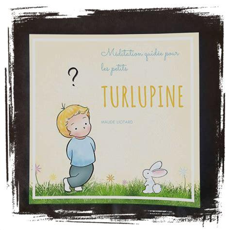 Turlupine Meditation Guidee Pour Les Petits