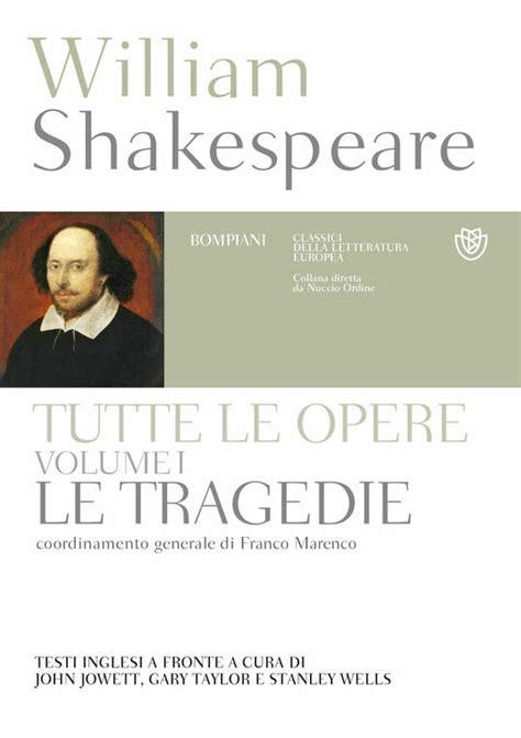 Tutte le opere di William Shakespeare. Vol. I. Le tragedie: Testo inglese a fronte
