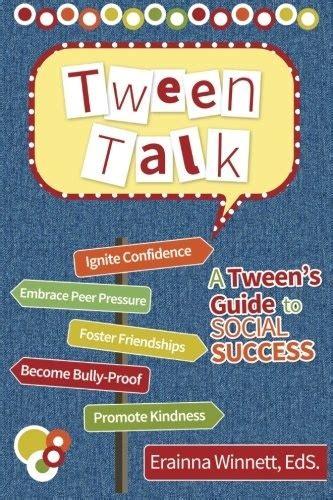 Tween Talk: A Tween's Guide to Social Success (Tween Success Series)