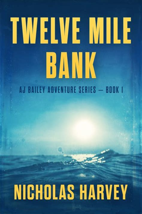 Twelve Mile Bank Aj Bailey Adventure Series