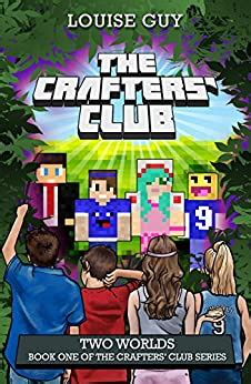 Two Worlds Book One Of The Crafters Club Series An Unofficial Minecraft Novel English Edition