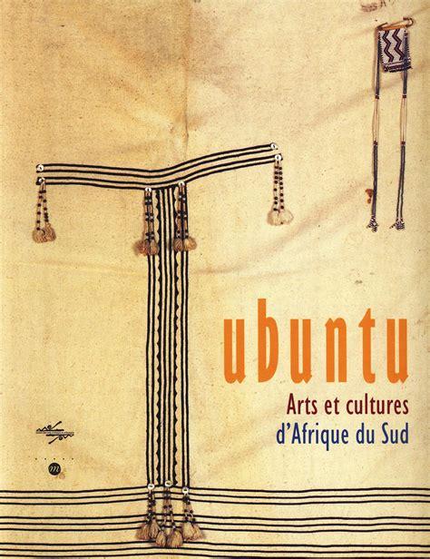 Ubuntu Arts Et Cultures D Afrique Du Sud