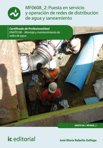 Uesta En Servicio Y O Acion De Redes De Distribucion De Agua Y Saneamiento Enat0108 Montaje Y Mantenimiento