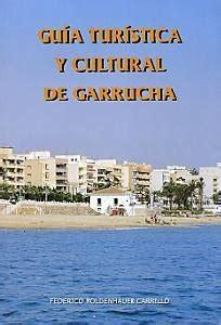 Uia Turistica Y Cultural De Garrucha Guias Y Libros De Difusion Comarca Del Levante
