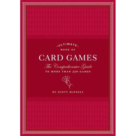Ultimate Book of Card Games: The Comprehensive Guide to More Than 350 Card Games