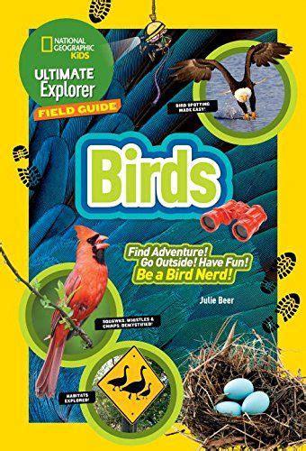 Ultimate Explorer Field Guide Birds Ultimate Explorer Field Guide