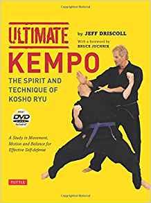 Ultimate Kempo The Spirit And Technique Of Kosho Ryu