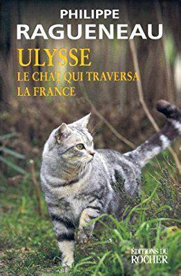 Ulysse Le Chat Qui Traversa La France Recit