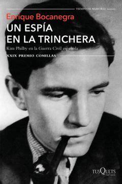 Un Espia En La Trinchera Kim Philby En La Guerra Civil Espanola Xxix Premio Comillas Volumen Independiente