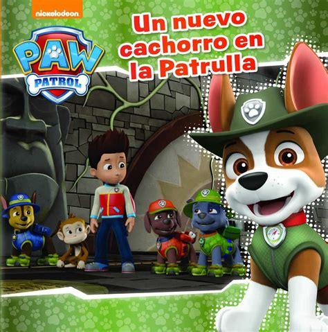 Un Nuevo Cachorro En La Patrulla Paw Patrol Patrulla Canina Primeras Lecturas