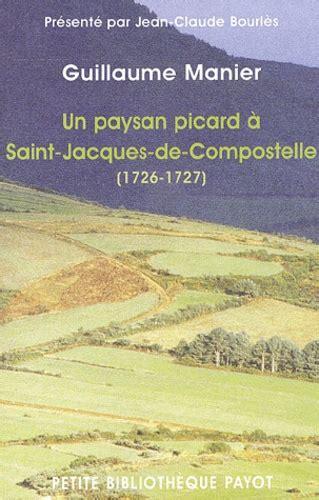 Un Paysan Picard A Saint Jacques De Compostelle 1726 1727