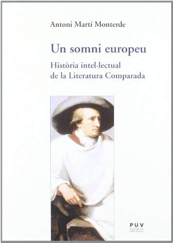Un Somni Europeu Historia Intel Lectual De La Literatura Comparada Assaig